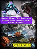 Ark Aberration Game, Xbox, PS4, Creatures, Drakes, Boss, Dossier, Skins, Guide Unofficial (English Edition)