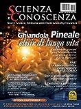 Scienza e Conoscenza - num. 55: Ghiandola Pineale elisir di lunga vita