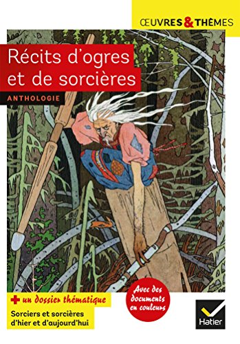Récits d'ogres et de sorcières: Cronos, Le Petit Poucet, Vassilissa la-très-belle, Aïcha, L'Ogrelet par Hésiode