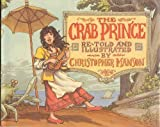 The Crab Prince: An Entertainment for Children by Christopher Manson (1991-08-02)
