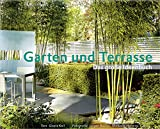 Garten und Terrasse - Das große Ideenbuch Neuauflage (Garten- und Ideenbücher BJVV) - Gisela Keil, Jürgen Becker (Fotografie), Modeste Herwig (Fotografie)