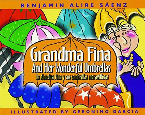 Abuelita Fina y Sus Sombrillas Maravillosas/Grandma Fina And Her Wonderful Umbrellas por Benjamin Alire Saenz