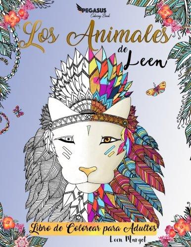 Libros de colorear para adultos: Los animales de Leen (animales, libros para colorear para adultos, relajación y meditación, Antiestrés) por Pegasus Coloring Book