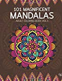 101 Magnificent Mandalas Adult Coloring Book: Anti-stress Adults Coloring Book to Bring You Back to Calm & Mindfulness: Volume 1