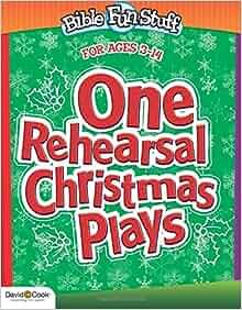 One Rehearsal Christmas Plays: Preschool Through Middle School ...