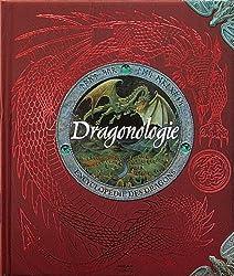 Dragonologie: L'encyclopédie des dragons