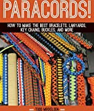 Best Paracords - Paracord!: How to Make the Best Bracelets, Lanyards Review