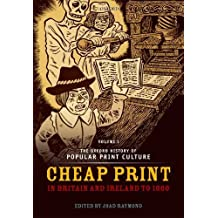 The Oxford History of Popular Print Culture: Volume One: Cheap Print in Britain and Ireland to 1660 by Joad Raymond (2011-06-24)