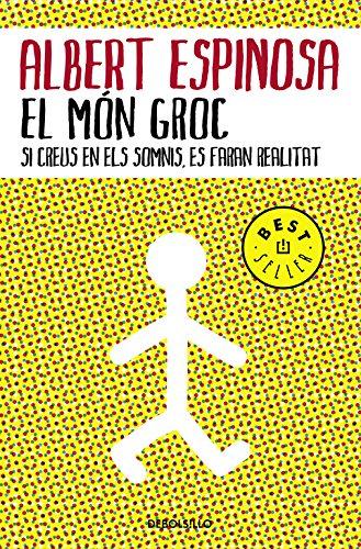 El mon groc (BEST SELLER) por Albert Espinosa