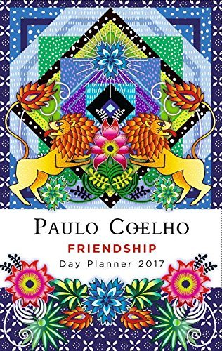 Friendship: Day Planner 2017 by Paulo Coelho (2016-07-26)