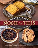 Nosh on This: Gluten-Free Baking from a Jewish-American Kitchen (English Edition)