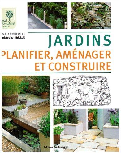 Jardins : Planifier, aménager et construire par Christopher Brickell, Deborah Parker
