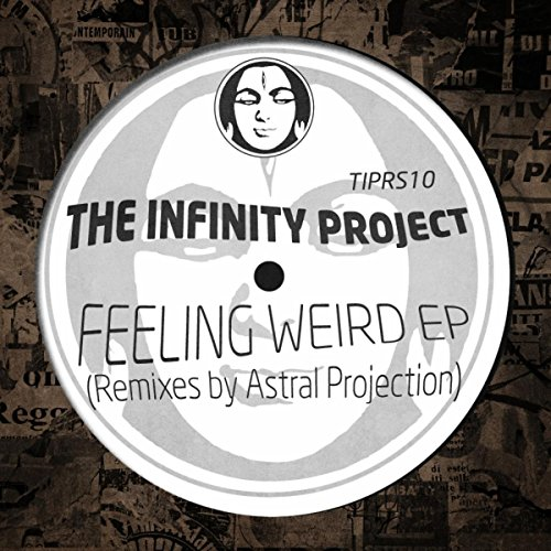 Feeling Very Weird (Astral Projection Remix High Freakage Cut)