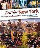 Zeit für New York: Die 'Stadt, die niemals schläft' entdecken und genießen