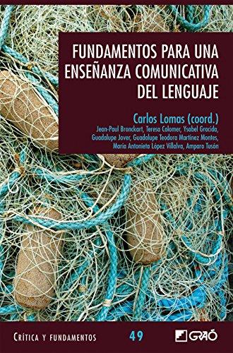 Fundamentos para una enseñanza comunicativa del lenguaje (CRITICA Y FUNDAMENTOS)