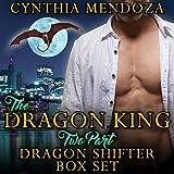 The Dragon King: Two Part Dragon Shifter Box Set