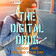 The Digital Drug: Reboot and Reload Your Day