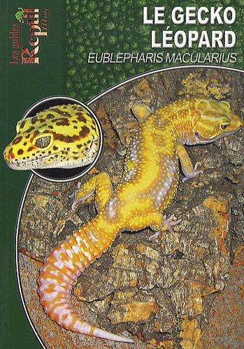 Le Gecko Léopard: Eublepharis Macularius
