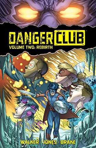 Danger Club Volume 2: Rebirth