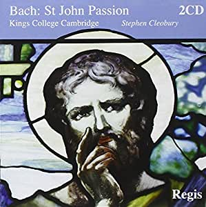 Bach : Passion selon St Jean. Ainsley, Cleobury.