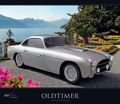 Oldtimer 2017 - Bildkalender (33,5 x 29) - Autokalender - Technikkalender