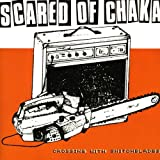 Songtexte von Scared of Chaka - Crossing With Switchblades