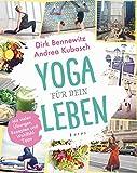 Yoga für dein Leben: Mit vielen Übungen, Rezepten und Wohlfühltipps (German Edition)