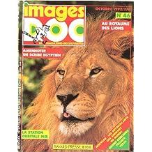 Images Doc, n° 46 du Octobre 1992 : Au royaume des lions / Amenhotep, un scribe égyptien / La station orbitale Mir