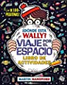 ¿Dónde está Wally? Viaje por el espacio. Libro de actividades par Handford