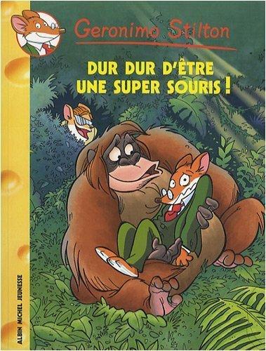 Geronimo Stilton N43 - Dur Dur D'Etre Une Super Souris (French Edition) by Geronimo Stilton (2009-01-01)