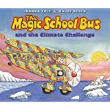 MSB-MSB & THE CLIMATE CHALLENG (Magic School Bus (Hardcover))