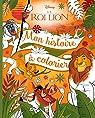 LE ROI LION - Mon histoire à colorier par Hachette
