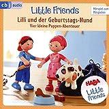 HABA Little Friends - Lilli und der Geburtstags-Hund: Vier kleine Puppen-Abenteuer zum Hören und Mitspielen! (HABA Little Friends Hörspiele, Band 4) - Teresa Hochmuth, Rotraud Tannous