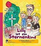 Lilly ist ein Sternenkind - Das Kindersachbuch zum Thema verwaiste Geschwister (Ich weiß jetzt wie!)
