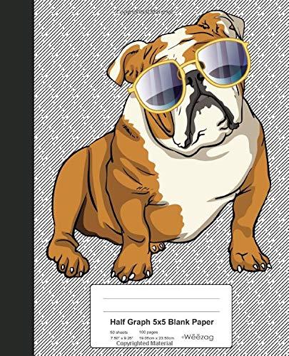 Half Graph 5x5 Blank Paper: Book Funny Bulldog Sunglasses (Weezag Half Graph 5x5 Blank Notebook, Band 61)