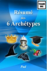 Résumé des 6 Archétypes (Team Me) (French Edition) Kindle Edition