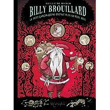 Billy Brouillard : Le petit garçon qui ne croyait plus au Père Noël