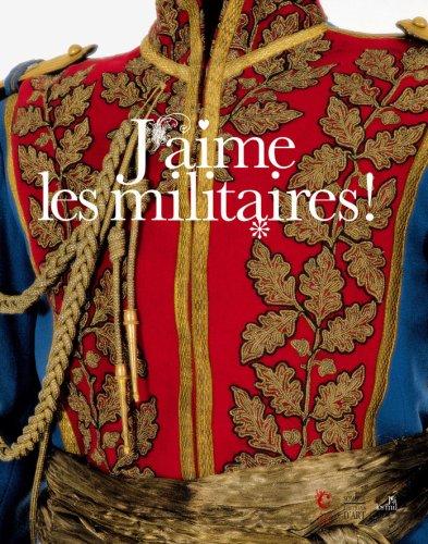 J'aime les militaires ! par Olivier Renaudeau