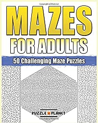 Mazes For Adults: 50 Challenging Maze Puzzles