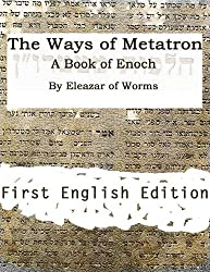 The Ways of Metatron - A Book of Enoch (English Edition)