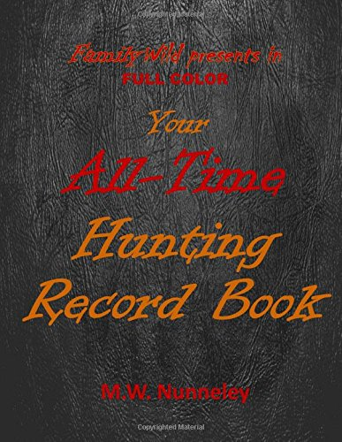 your-full-color-family-wild-all-time-hunting-record-book