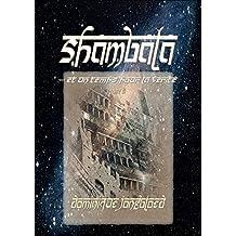 Shambala, Tome 6 : Et un temps pour la vérité