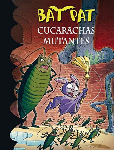 Cucarachas mutantes (Serie Bat Pat 37)
