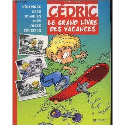 CEDRIC - Le grand livre des vacances - histoires gags blagues jeux tests conseils, ...