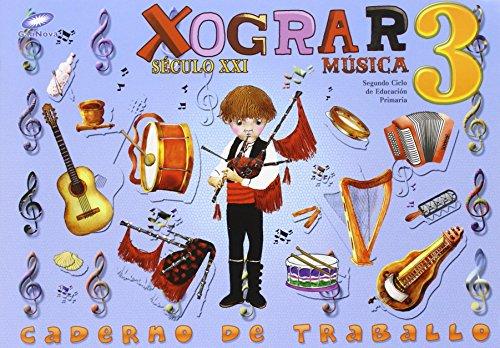 Século XXI, Xograr, música, 3 Educación Primaria. Caderno de exercicios - 9788497371872