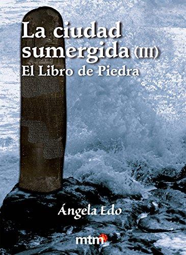 La ciudad sumergida 3: El Libro de Piedra (Legado) por Ángela Edo