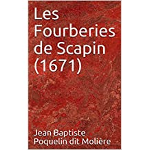 Les Fourberies de Scapin (1671) (French Edition)