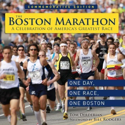 The Boston Marathon: A Celebration of the World's Premier Race by Derderian, Tom (2014) Hardcover