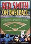 Red Smith on Baseball: The Game's Gre...