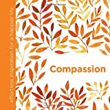 Compassion: Effortless Inspiration for a Happier Life (Effortless Inspiration/Happier)